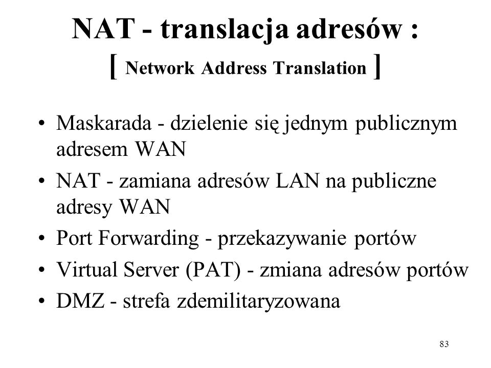 NAT - translacja adresów : [ Network Address Translation ]